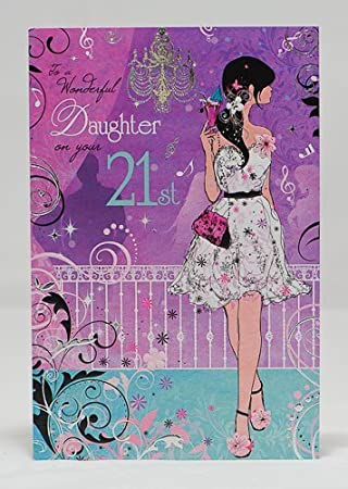 To A Wonderful Daughter Happy 21St Birthday Card