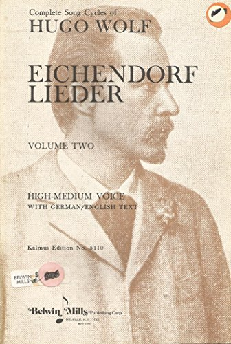 Complete Song Cycles of Hugo Wolf Eichendorf Lieder Volume Two High-Medium Voice ()