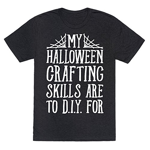 LookHUMAN My Halloween Crafting Skills are to D.I.Y. for Heathered Black Large Mens/Unisex Fitted Triblend Tee]()