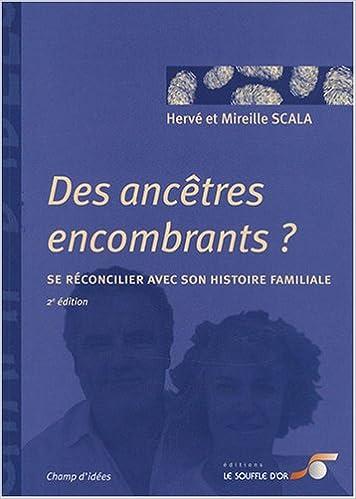 Livres Des ancêtres encombrants ? : Se réconcilier avec son histoire familiale pdf, epub ebook