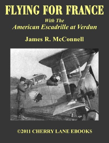 FLYING FOR FRANCE: With the American Escadrille at Verdun [Illustrated] - Lafayette Cherry