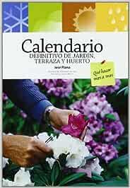 Calendario definitivo de jardín, terraza y huerto: Qué hacer mes a ...