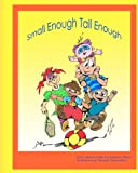 Small Enough Tall Enough, Barbara E. Wilson, 0983896402