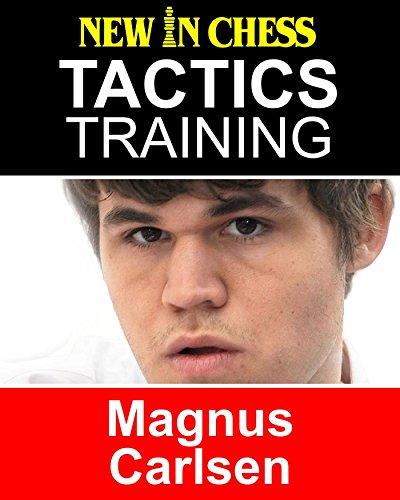 Tactics Training - Magnus Carlsen: How to improve your Chess with Magnus Carlsen and become a Chess Tactics Master (Magnus Carlsen Best Game)