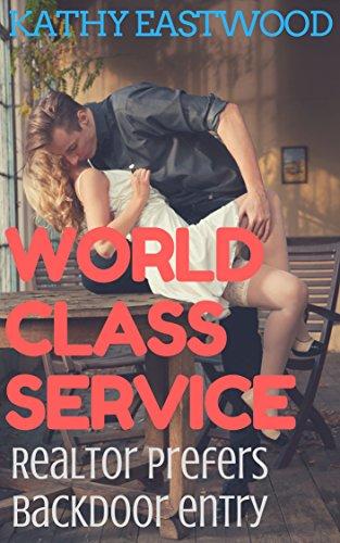 Bon A World Class Service (Realtor Prefers Backdoor Entry): A Hotwife Rear  Training Romance