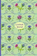 Gratitude Journal: Gorgeous full color Floral Theme illustrated Thankfulness Journal - Fierce Celtic Thistle (Illustrated Writing Prompts Gratitude Journal Paperback) (Volume 1)
