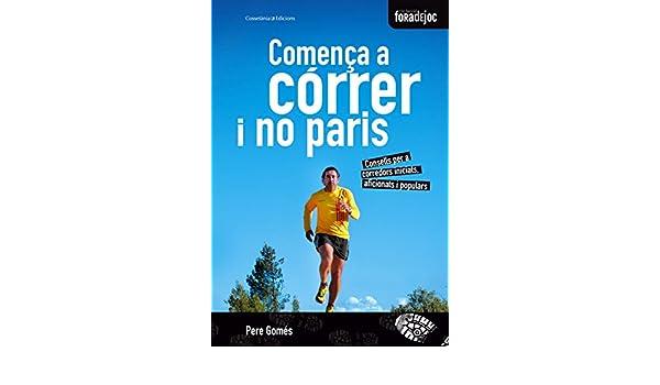 Comença a córrer i no paris: Pere Gomés: 9788490340158: Amazon.com: Books