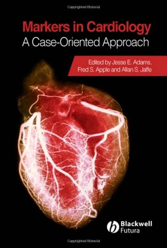 Markers in Cardiology: A Case-Oriented Approach (American Heart Association Monograph)