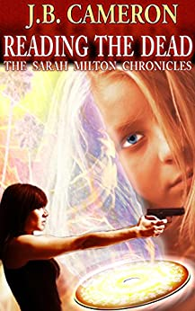 Reading The Dead: The Sarah Milton Chronicles by [Cameron, J.B.]