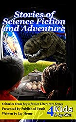 Stories of Science Fiction and Adventure (Jay's Junior Literature Book 1)