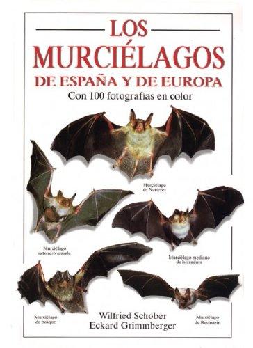 Descargar Libro Los Murcielagos De España Y De Europa W. Y Grimmberger, E. Schober
