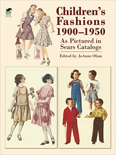 fc12f2c675b Children s Fashions 1900-1950 As Pictured in Sears Catalogs (Dover Fashion  and Costumes) Paperback – April 8