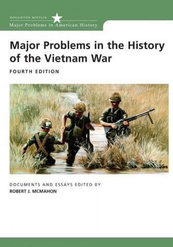 Major Problems in the History of the Vietnam War: Documents and Essays (Major Problems in American History Series) by Cengage Learning
