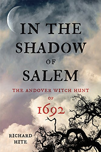 In the Shadow of Salem: The Andover Witch Hunt of ()