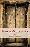Love and Acceptance, Annette Robertson, 1607997606