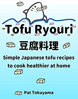 #freebooks – Tofu Ryouri – Simple Japanese recipes to cook healthier at home