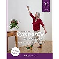 Gymnastik für Senioren: Beweglich und standsicher mit 60 Übungen (Naturheilkunde für Zuhause)