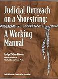 Judicial Outreach on a Shoestring, Richard Fruin and John Fallahay, 1570736383
