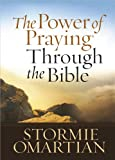 The Power of Praying Through the Bible Gift Edition, Stormie Omartian, 0736924957