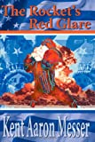 The Rocket's Red Glare, Kent A. Messer, 0595136990