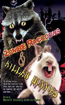 Zombie Raccoons & Killer Bunnies by [Greenberg, Martin H.]