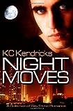 Night Moves, K. C. Kendricks, 1602728143