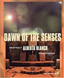 Dawn of the Senses, Alberto Blanco, 0872863093