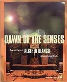 Dawn of the Senses, Alberto Blanco, 0872863093