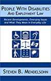 img - for People With Disabilities and Employment Law: Recent Developments, Emerging Issues And What They Mean in Everyday Life book / textbook / text book
