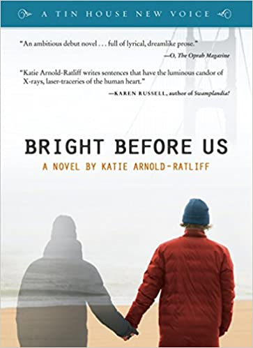 Bright Before Us (Powell's Indiespensible Edition) (Tin House New Voice)