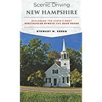 Scenic Driving New Hampshire: Exploring the State's Most Spectacular Byways and Back Roads