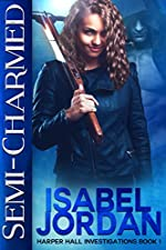 Semi-Charmed: (an adult paranormal romance) (Harper Hall Investigations Book 1)
