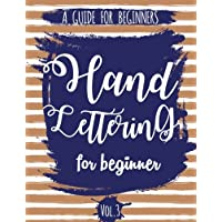 Hand Lettering For Beginner Volume3: A Calligraphy and Hand Lettering Guide For Beginner - Alphabet Drill, Practice and…