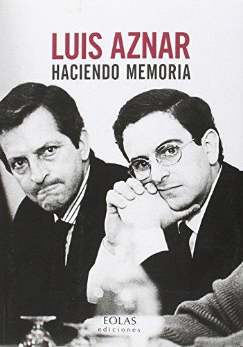 Descargar Libro Luis Aznar. Haciendo Memoria Luis Aznar FernÁndez
