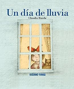 Un día de lluvia (Los Álbumes) (Spanish Edition) by [Rueda,