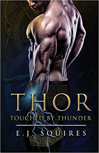 Thor - Touched by Thunder: E  J  Squires: 9781546857754