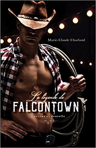 La legende de Falcontown T1 - Marie-Claude Charland 2018
