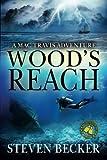 Wood's Reach: A Mac Travis Adventure (Mac Travis Adventures) (Volume 6)