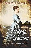 Petticoat Rebellion, Patricia Groves, 1856356485