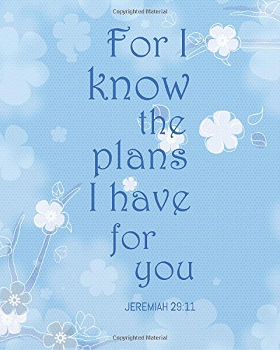 "Read Online For I know the plans I have for you: Christian Daily Quote Planner Journal Wide Ruled College Lined Composition Notebook 132 Pages 8""x10"" Lined Paper ... Daily Notebook Bible Quote Journal Series) ebook"