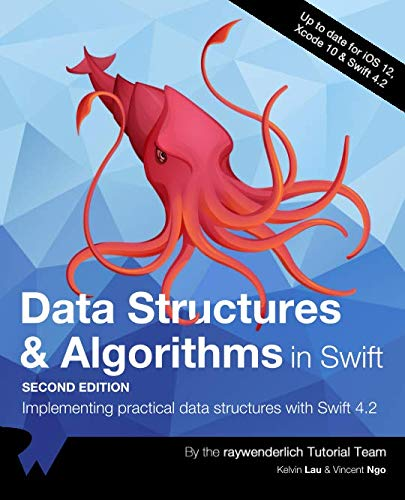 Data Structures & Algorithms in Swift: Implementing practical data structures with Swift 4.2