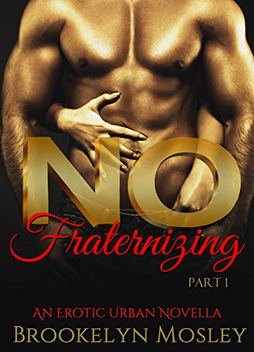 Books : No Fraternizing: An Erotic Urban Novella, Part 1