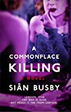 A Commonplace Killing, Siân Busby, 1476730296