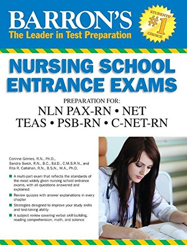 Barron's Nursing School Entrance Exams, 5th Edition: HESI A2  /  NET / NLN PAX-RN / PSB-RN / RNEE /TEAS