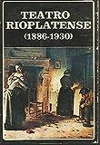 img - for Teatro rioplatense, 1886-1930 (Biblioteca Ayacucho ; 8) book / textbook / text book