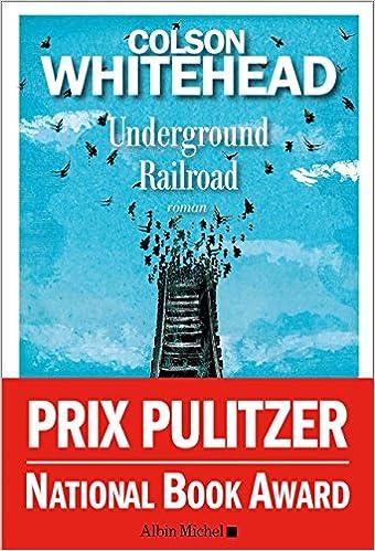 """Résultat de recherche d'images pour """"colson whitehead underground railroad"""""""