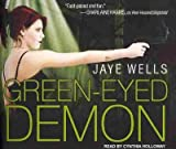 Green-Eyed Demon (Sabina Kane #03) - IPS Wells, Jaye ( Author ) Mar-01-2011 Compact Disc
