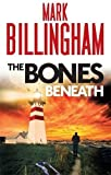 The Bones Beneath (Tom Thorne Novels)