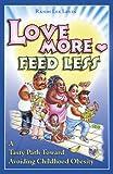 Love More Feed Less A Tasty Path Toward Avoiding Childhood Obesity