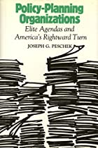 Policy-Planning Organizations: Elite Agendas and America's Rightward Turn